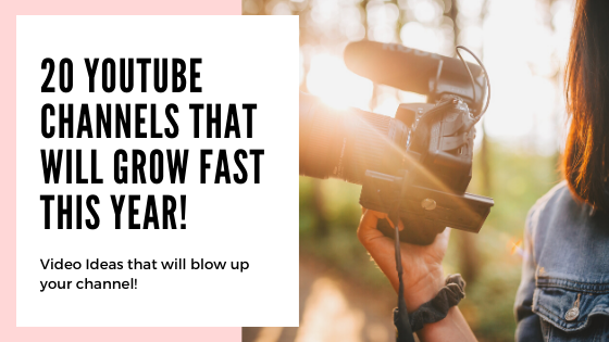 Video Ideas that will BLOW UP your Channel: 20 YOUTUBE CHANNEL IDEAS that are GROWING FAST in 2020!